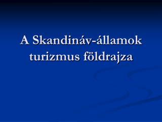 A Skandin�v-�llamok turizmus f�ldrajza