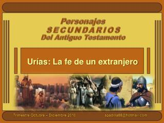 Urías : La  fe  de un  extranjero