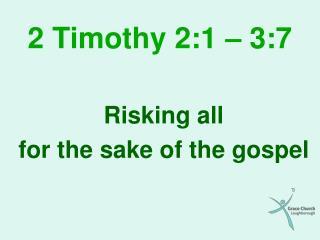 2 Timothy 2:1 – 3:7