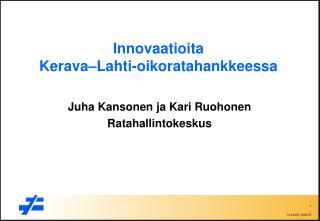 Innovaatioita Kerava–Lahti-oikoratahankkeessa