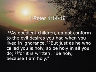 I Peter 1:14-16
