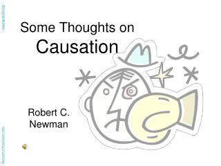 Some Thoughts on  Causation