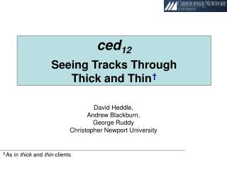 ced 12 Seeing Tracks Through  Thick and Thin †
