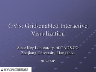 GVis: Grid-enabled Interactive Visualization