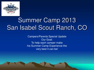 Summer Camp 2013 San Isabel Scout Ranch, CO