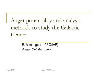 Auger potentiality and analysis methods to study the Galactic Center