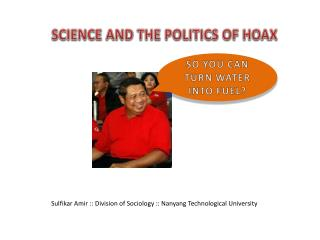 SCIENCE AND THE POLITICS OF HOAX