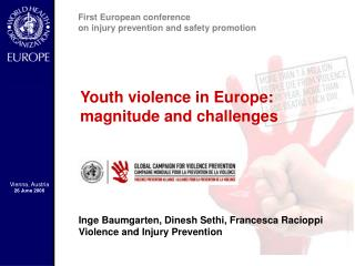 Youth violence in Europe:  magnitude and challenges