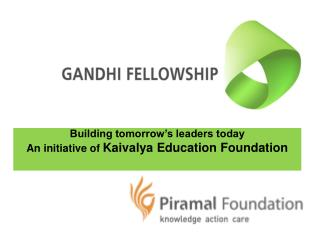 Building tomorrow�s leaders today An initiative of  Kaivalya Education Foundation Supported by: