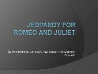 Jeopardy For Romeo and Juliet