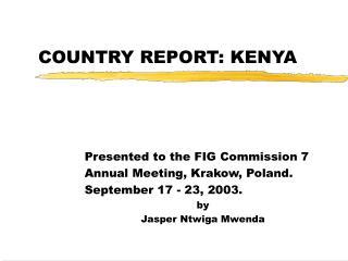 COUNTRY REPORT: KENYA