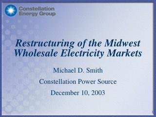 Restructuring of the Midwest Wholesale Electricity Markets