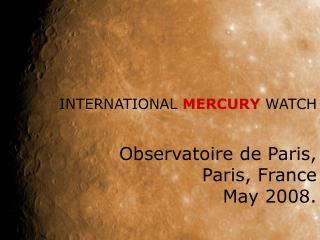 Observatoire de Paris,  Paris, France May 2008.