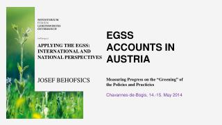 "EGSS  accounts  in Austria Measuring  Progress on the ""Greening"" of the Policies and  Practicies"