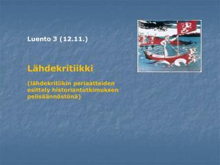 Luento 3 (12.11.) Lähdekritiikki
