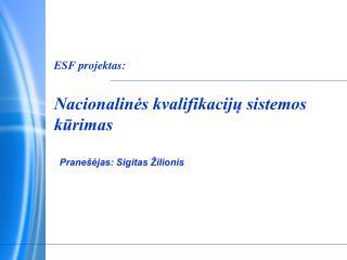 ESF projektas: Nacionalinės kvalifikacijų sistemos kūrimas