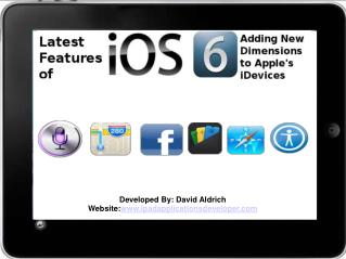 Latest Features of iOS 6 � Adding New Dimensions to Apple's