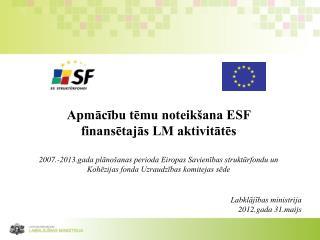 Apmācību tēmu noteikšana ESF finansētajās LM aktivitātēs
