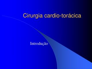 Cirurgia cardio-tor�cica