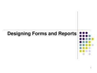 Designing Forms and Reports