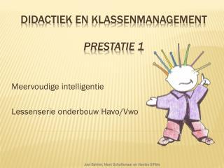 Didactiek  en  Klassenmanagement Prestatie  1
