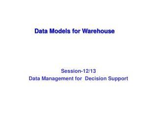 Data Models for Warehouse