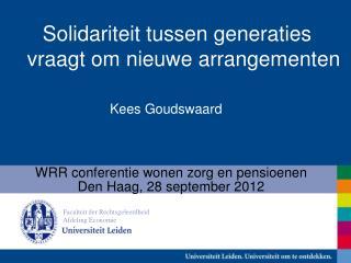 WRR conferentie wonen zorg en pensioenen Den Haag, 28 september 2012