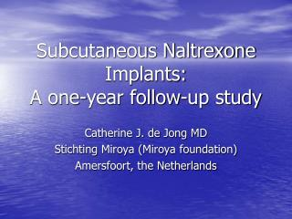 Subcutaneous Naltrexone Implants: A one-year follow-up study