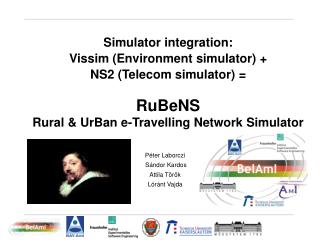 Simulator integration: Vissim Environment simulator   NS2 Telecom simulator    RuBeNS  Rural  UrBan e-Travelling Network