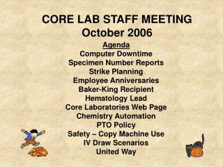 CORE LAB STAFF MEETING October 2006