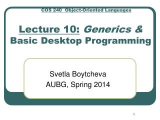 Lecture 10: Generics &  Basic Desktop Programming