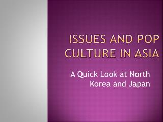Issues and Pop Culture in Asia