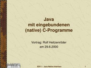 Java  mit eingebundenen (native) C-Programme