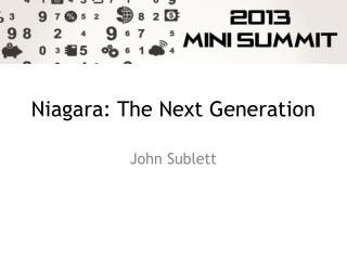 Niagara: The Next Generation