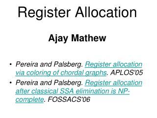 Register Allocation Ajay Mathew