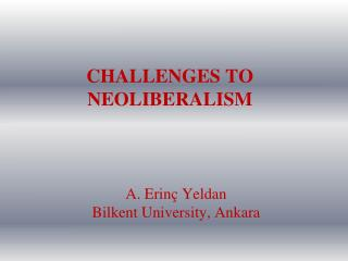 CHALLENGES TO NEOLIBERALISM