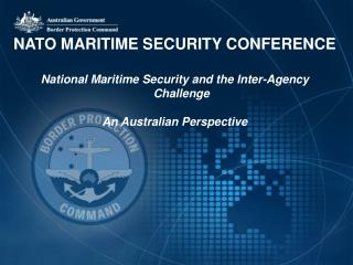 NATO MARITIME SECURITY CONFERENCE National Maritime Security and the Inter-Agency Challenge
