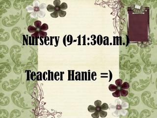Nursery (9-11:30a.m.)
