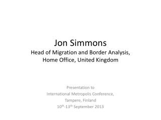 Jon Simmons Head of Migration and Border Analysis, Home Office, United Kingdom