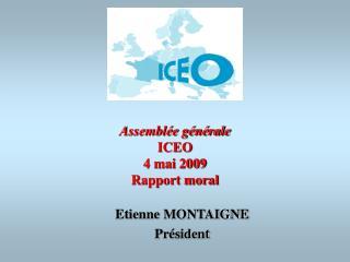 Assemblée générale ICEO  4 mai 2009 Rapport moral