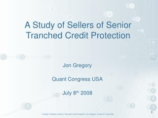 A Study of Sellers of Senior Tranched Credit Protection
