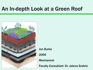 Jon Burke 2006 Mechanical Faculty Consultant: Dr. Jelena Srebric