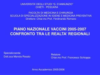 PIANO NAZIONALE VACCINI 2005-2007 CONFRONTO TRA LE REALTA  REGIONALI