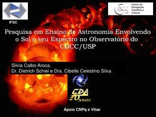 Pesquisa em Ensino de Astronomia Envolvendo o Sol e seu Espectro no Observatório do  CDCC/USP