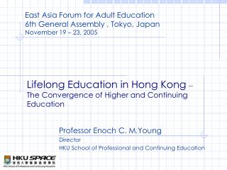 Lifelong Education in Hong Kong � The Convergence of Higher and Continuing Education
