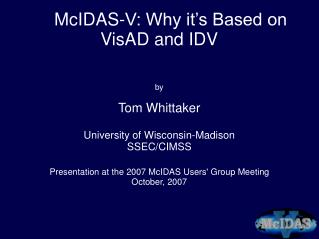 McIDAS-V: Why it's Based on VisAD and IDV