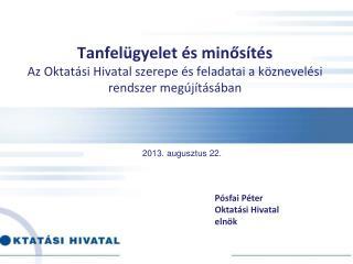 Pósfai  Péter Oktatási Hivatal elnök