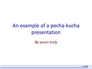 An example of a  pecha-kucha  presentation