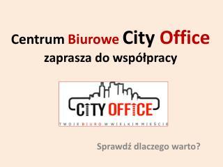 Centrum Biurowe City Office zaprasza do współpracy