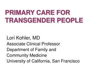PRIMARY CARE FOR TRANSGENDER PEOPLE